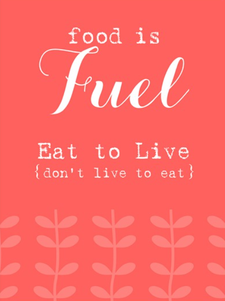Food is fuel quote