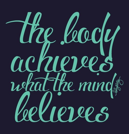 body achieves mind believes quote