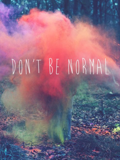 dont be normal mindfulness quote