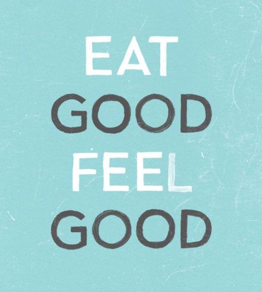 eat good feel good quote