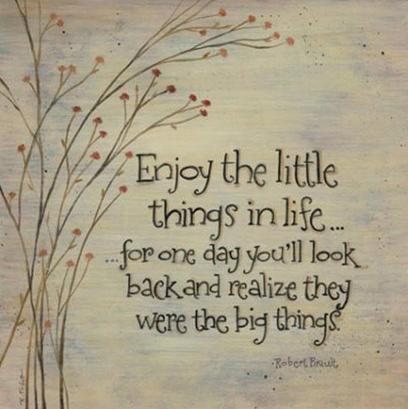 little things life big things quote
