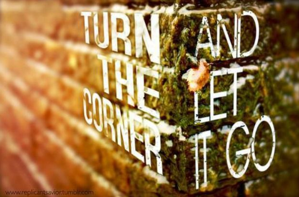 mindfulness quote turn the corner and let it go