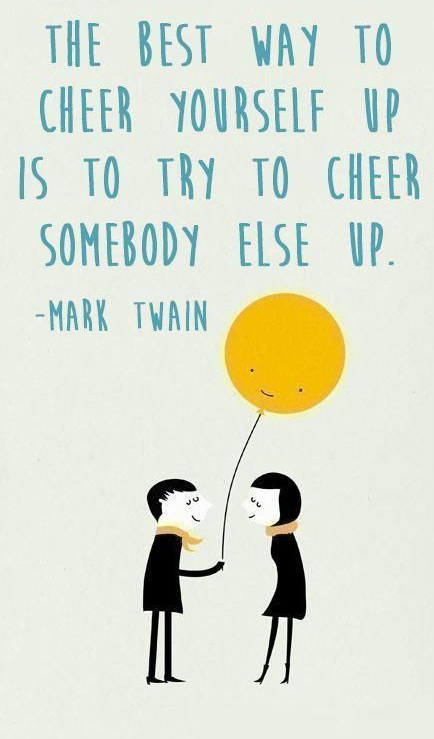 mindfulness quotes cheer somebody else up
