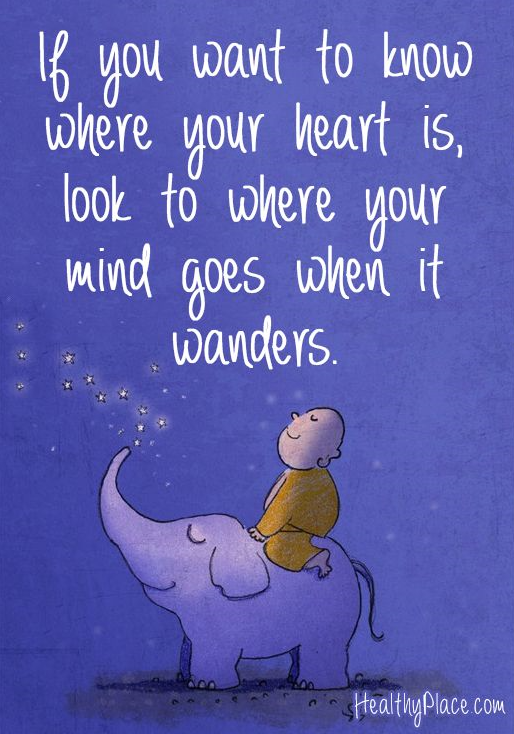mindfulness quotes your heart where mind wonders