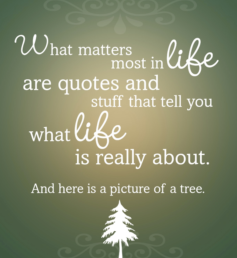 what matters most in life quote