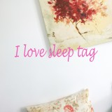 I love sleep tag